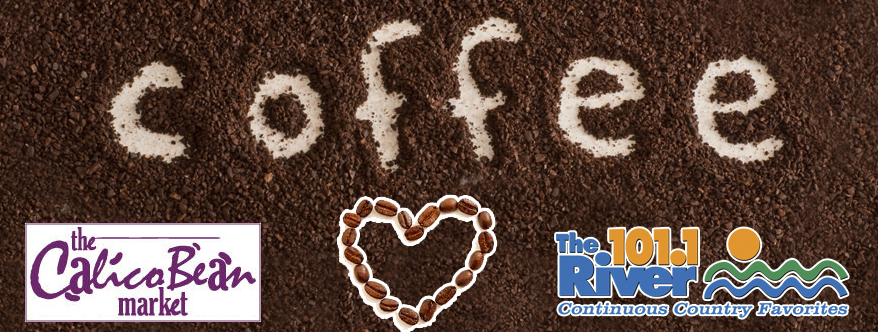 101.1 The River Coffee with the Calico Bean Market