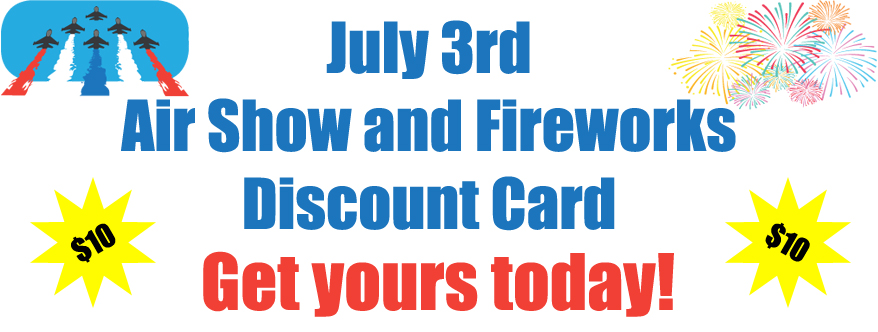 July 3rd Air Show and Fireworks Discount Card